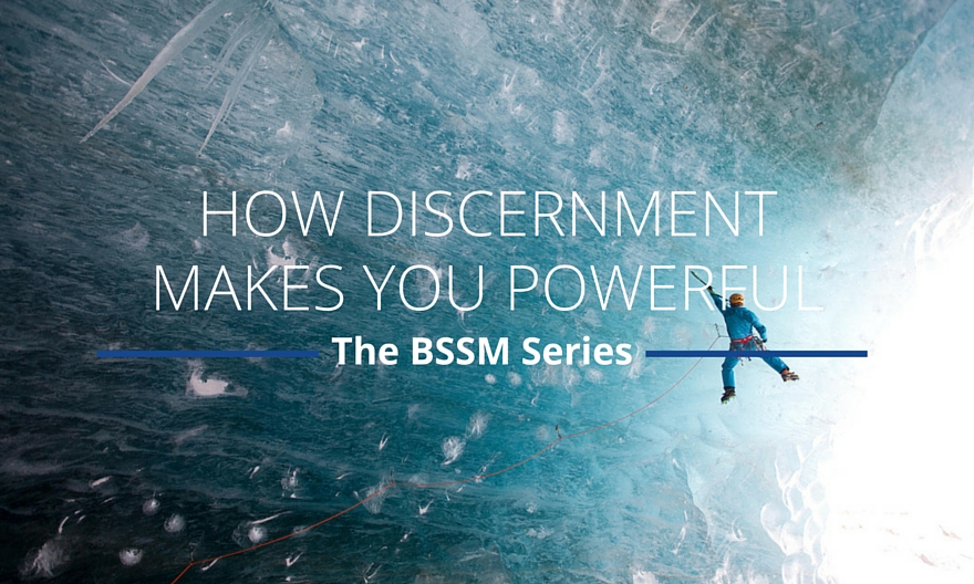 How Discernment Makes You Powerful
