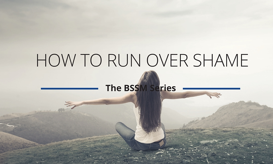 How to run over shame
