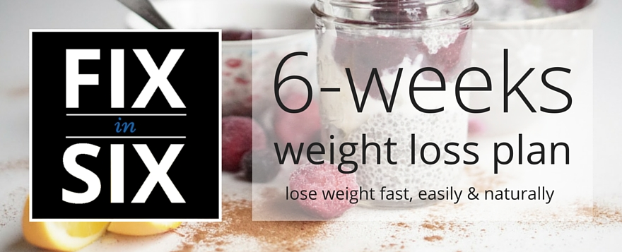 Fix in Six Weight Loss Diet