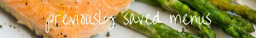 Your previously saved menus