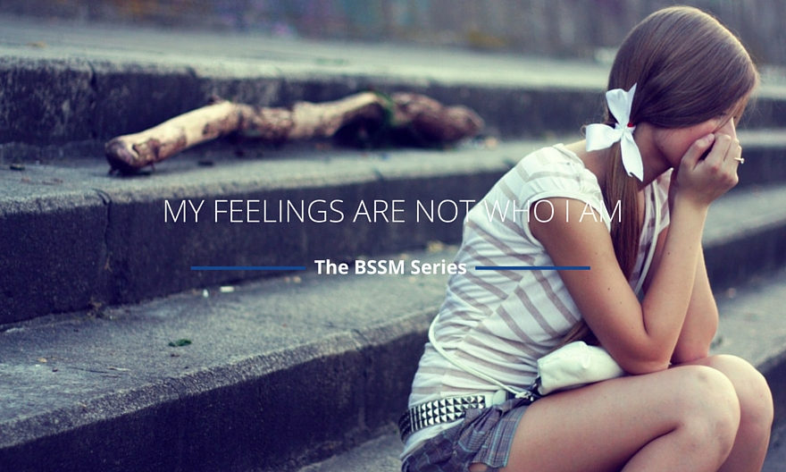 Identity: My Feelings Are Not Who I Am