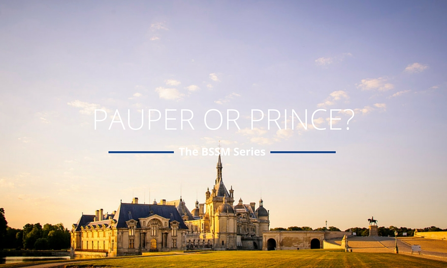 Pauper or Prince