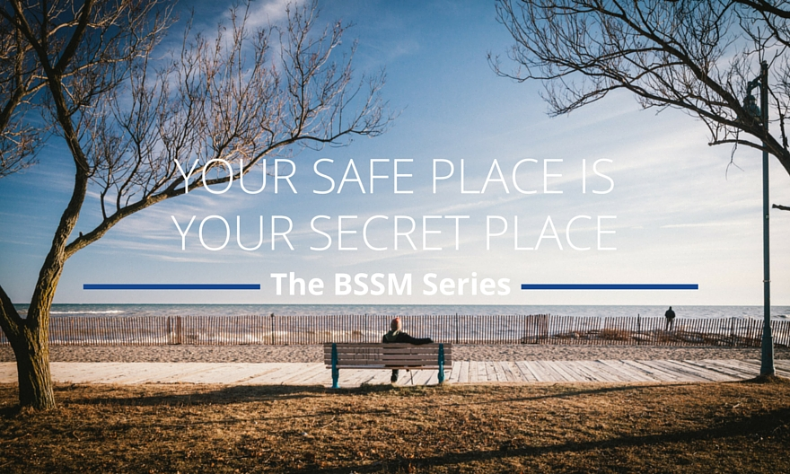 Your Safe Place is Your Secret Place
